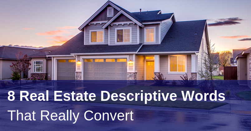 8 Real Estate Descriptive Words That Really Convert