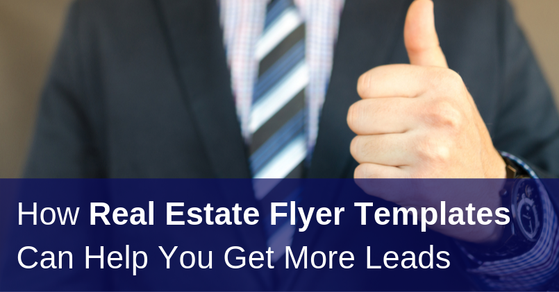 How Real Estate Flyer Templates Can Help You Get More Leads