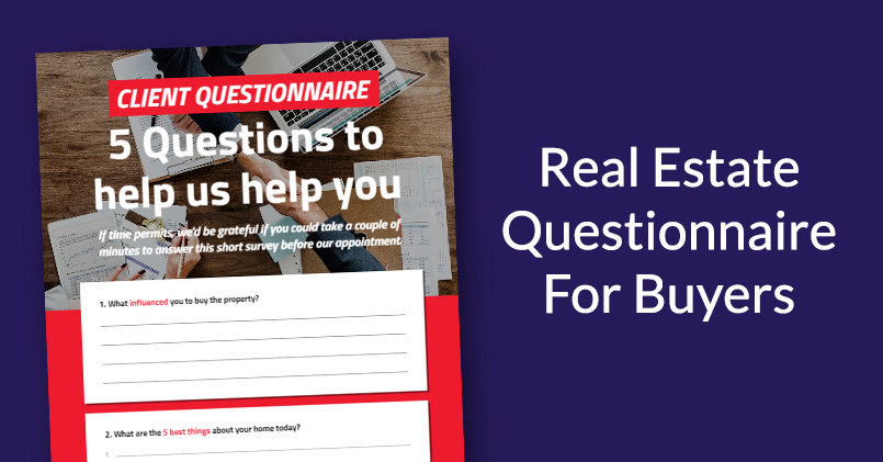 Creating A Real Estate Questionnaire For Buyers