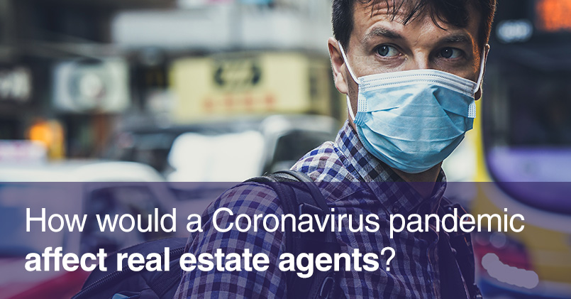 How would a Coronavirus pandemic affect real estate agents?