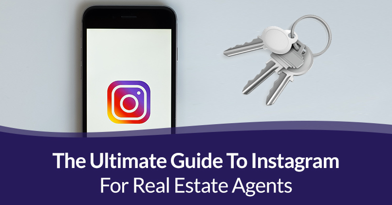 The Ultimate Guide To Instagram For Real Estate Agents