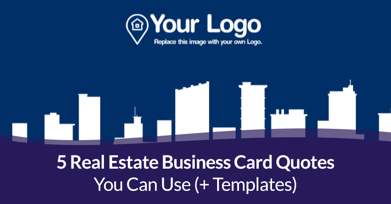 5 Real Estate Business Card Quotes You Can Use (+ Templates)