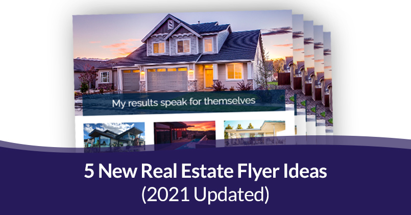 5 New Real Estate Flyer Ideas (2021 Updated)