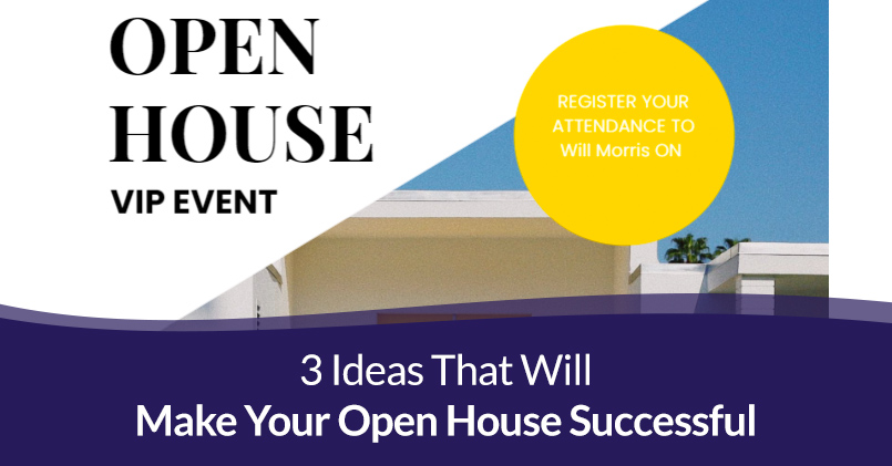 3 Ideas That Will Make Your Open House Successful
